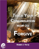 Teach Your Congregation How To Forgive